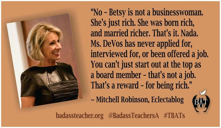 Betsy Devos is what's known as a dilettante. She probably wouldn't even know that was an insult if I called her that, and neither will the children who receive their education while she's heading the Department of Education. Three separate long term studies have shown that unlike a lot of major educational policy changes, which are merely ineffective, charter schools are actually detrimental to students.