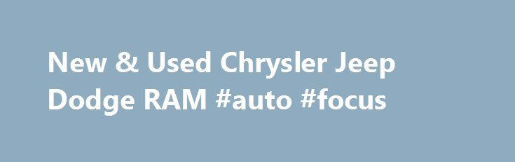 New & Used Chrysler Jeep Dodge RAM #auto #focus http://autos.remmont.com/new-used-chrysler-jeep-dodge-ram-auto-focus/  #auto mart # 2015 Jeep Grand Cherokee Overland 4×4 Welcome to Brunswick Auto Mart AtBrunswick Auto Mart. we prioritize the needs of our customers and devote ourselves to personalized service... Read more >The post New & Used Chrysler Jeep Dodge RAM #auto #focus appeared first on Auto.