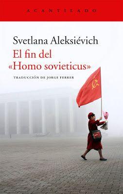 """De nada puedo ver el todo: El fin del """"Homo sovieticus"""" de Svetlana Aleksiévich"""