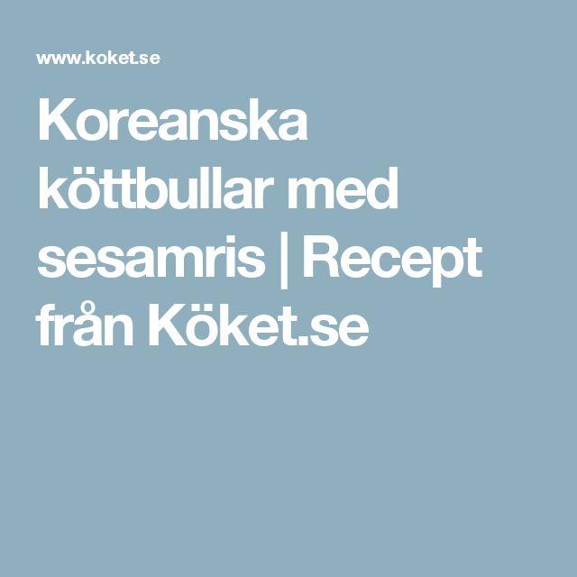 Koreanska köttbullar med sesamris | Recept från Köket.se