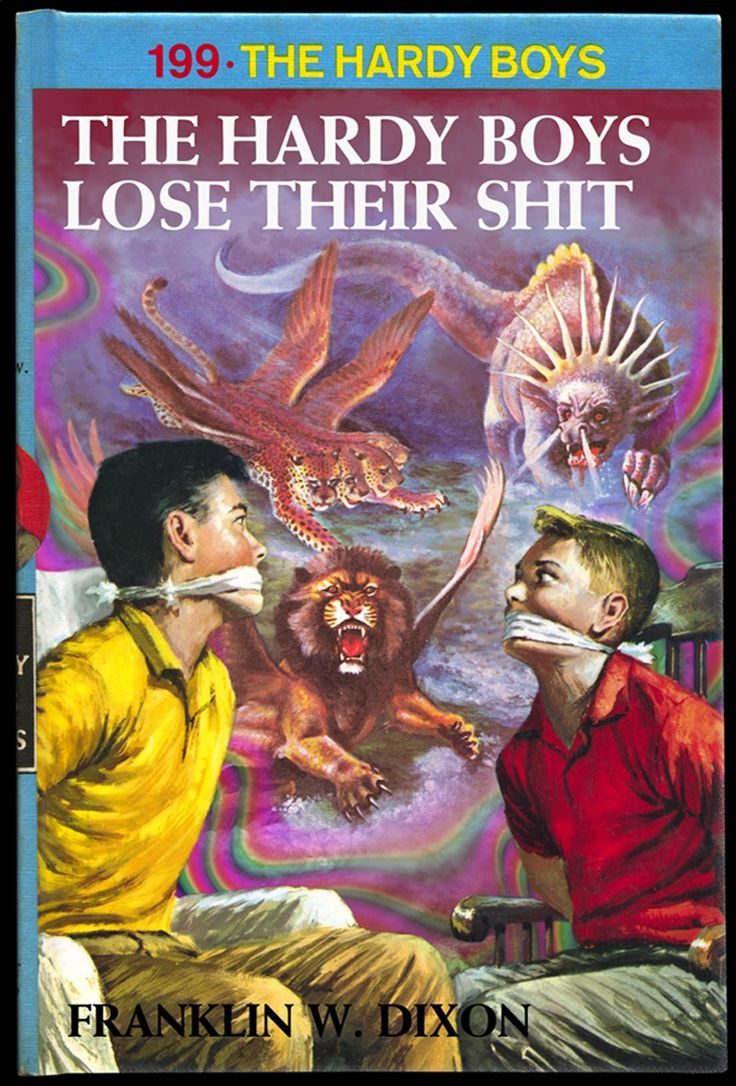 "Hardy Boys No.199: ""The Hardy Boys Lose Their Shit"""