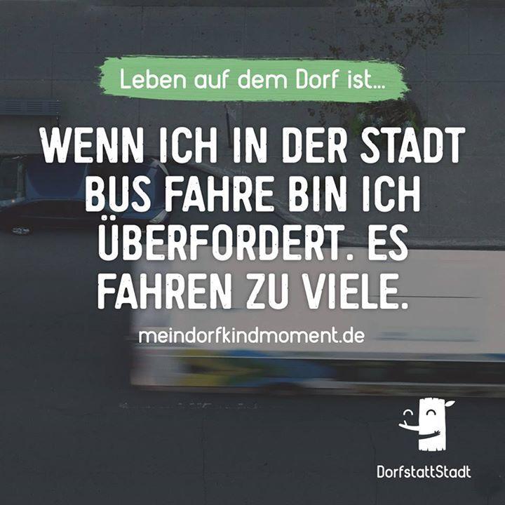 Kennen wir halt nicht. Wenn wir Glück haben fährt im Ort ein einziger Bus... - http://ift.tt/2g8DIIV - #dorfkindmoment #dorfstattstadt