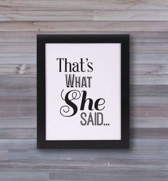 """Michael Scott Quote - The Office - """"That's What She Said"""" - Graphic Print Wall Art"""