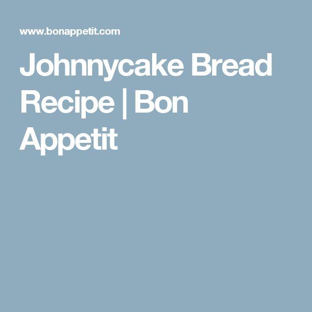 Johnnycake Bread Recipe | Bon Appetit