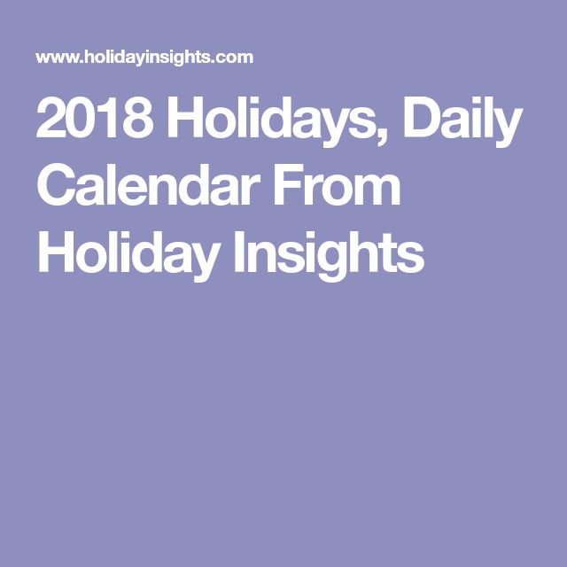 2018 Holidays, Daily Calendar From Holiday Insights