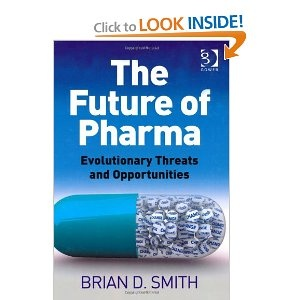 The Future of Pharma: Evolutionary Threats and Opportunities  by Brian Smith