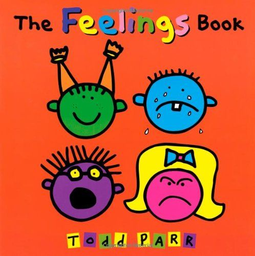 books about feelings for preschoolers the feelings book by todd parr http www dp 542