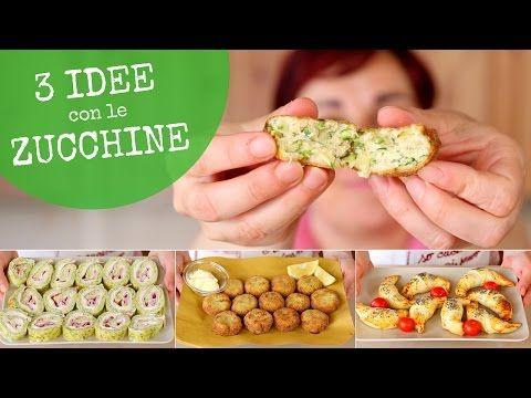 ZUCCHINE 3 Idee Facili - Ricetta Polpette di Zucchine - Rotolo di Zucchine - Cornetti di Zucchine - YouTube