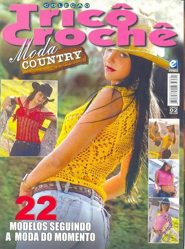 RECEITA TRICÔ FÁCIL   TRICÔ & CROCHÊ   Moda Country em Crochê 22 modelos seguindo a moda do momento.                                      ...