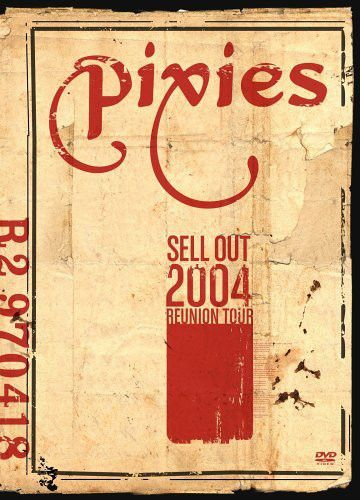 Pixies - Sell Out 2004 Reunion Tour (DVD) at Discogs