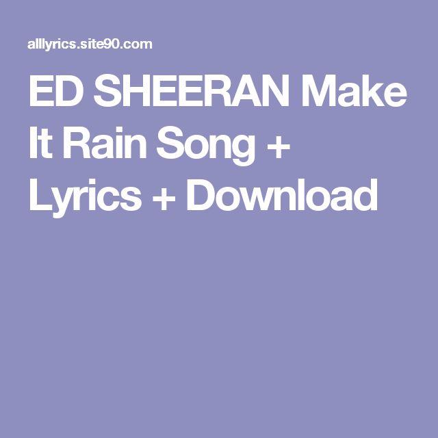 ED SHEERAN Make It Rain Song + Lyrics + Download