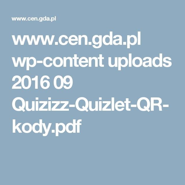 www.cen.gda.pl wp-content uploads 2016 09 Quizizz-Quizlet-QR-kody.pdf