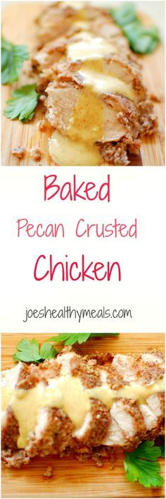 Baked chicken chockfull of delicious flavors!  Pecan Crusted Chicken Breasts.