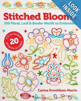 Stitched Blooms: 300 Floral, Leaf & Border Motifs to Embroider: Carina Envoldsen-Harris: 9781454704256: Amazon.com: Books