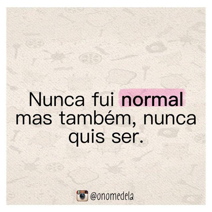 Nunca fui normal