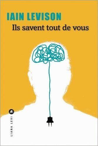 Bookcrossing: ILS SAVENT TOUT DE VOUS de Iain Levison