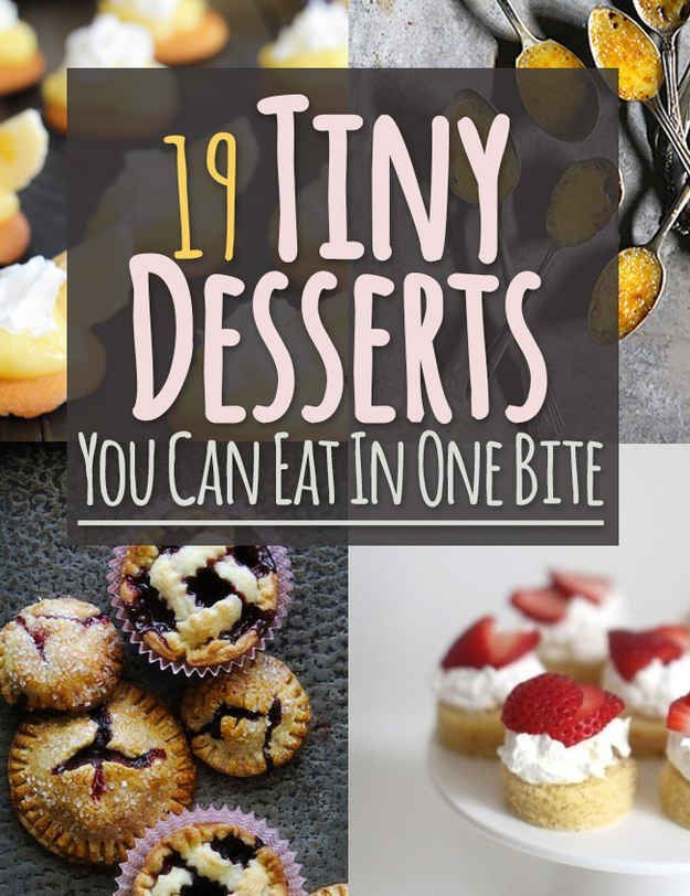 19 Tiny Desserts You Can Eat In One Bite -- all off these look awesome! Gotta try at least a few! http://pinterest.com/pin/489907265687157077/