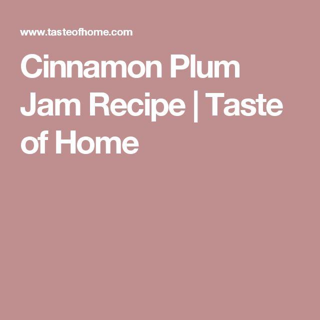 Cinnamon Plum Jam Recipe | Taste of Home