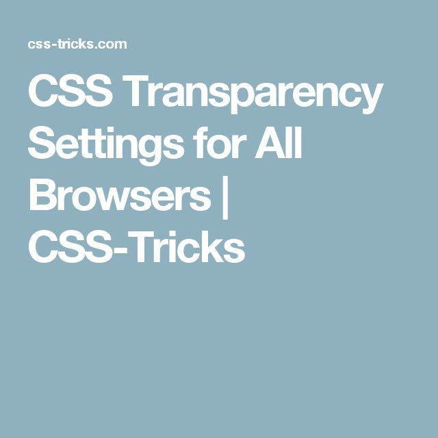 CSS Transparency Settings for All Browsers | CSS-Tricks