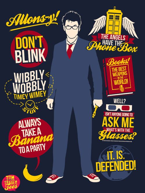 tomtrager:  Top quotes from the 10th Doctor, Allons-y! AVAILABLE AS A TEE AThttp://www.redbubble.com/people/tomtrager/works/11094652-10th-qu...
