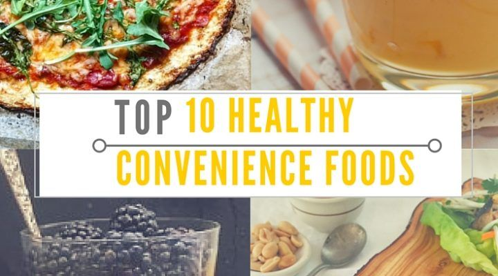 Top 10 Healthy Convenience Foods