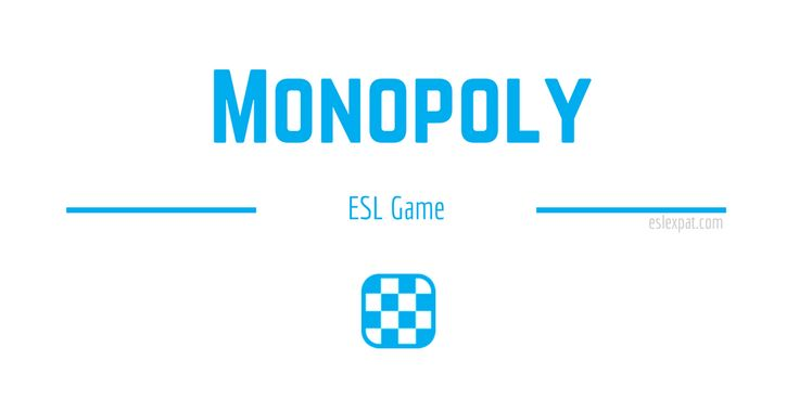 The Monopoly ESL game can be used to improve English abilities of both young and adult language learners.