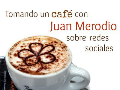 10 Consejos de Juan Merodio para pymes pequeñas en sus andaduras en redes sociales.