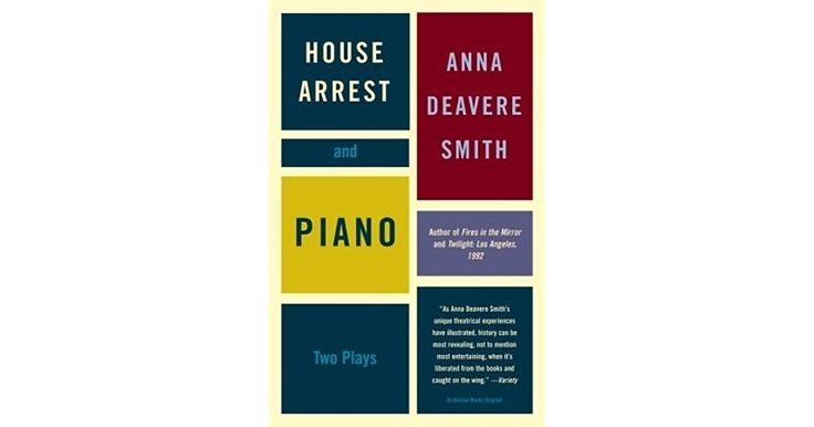 House Arrest and Piano: Two Plays by Anna Deavere Smith