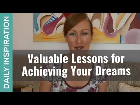7 Valuable Lessons for Achieving   Your Dreams ❤ SUBSCRIBE ❤ http://www.youtube.com/subscription_center?add_user=pinchmelivingdotcom    Having a dream is inspiring. Embarking on the adventure is thrilling! And with all that's awesome about the experience of having and creating a dream... there are also challenges.   Here are 7 important lessons I've learned first-hand (the hard way) about achieving dreams and I hope these are helpful for your own exciting journey.