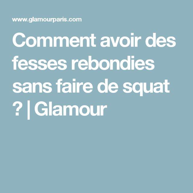 Comment avoir des fesses rebondies sans faire de squat ? | Glamour