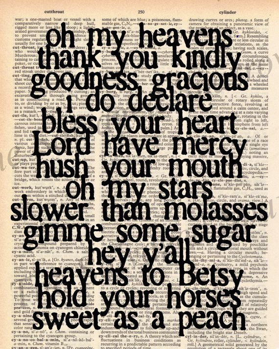 Phrases of a Southern lady! (Warning: some statements have more than one meaning!)