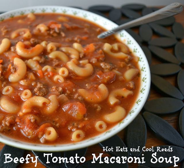 Beefy Tomato Macaroni Soup from Hot Eats and Cool Reads! This is the perfect soup to warm you up on a cold winter day! For more great recipes, please visit www.hoteatsandcoolreads.com