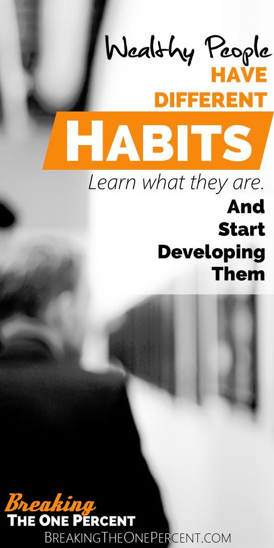 Aside from the trust fund babies of the world, everyone that's ever achieved huge amounts of financial success has had to put in the work to get to where they are.  They've nailed down some key successful habits for creating value, building wealth, and snowballing their success into even more success.