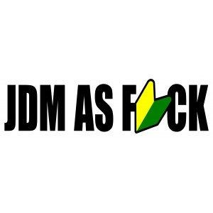 JDM as f*ck - Vehicle Graphics, Vehicle Decals, JDM graphics, JDM vehicle graphics, JDM decals, JDM Stickers, JDM logos, Japanese domestic market graphics, Japanese domestic market decals, Japanese domestic market stickers.