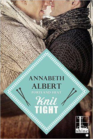 book review of knit tight by annabeth albert portland heat gay mm lgbt romance