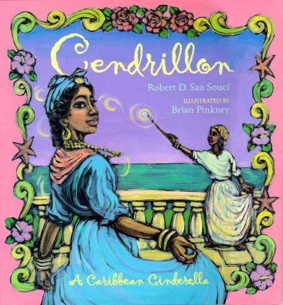 Cendrillon : a Caribbean Cinderella by Robert D. San Souci. A Creole variant of the familiar Cinderella tale set in the Caribbean and narrated by the godmother who helps Cendrillon find true love.  WALSH JUVENILE  PZ8.S248 C45