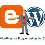Blogger or WordPress? Which is better for SEO and why?