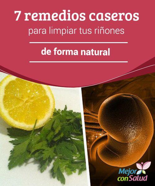 7 remedios caseros para limpiar tus riñones de forma natural  Los riñones son unos de los órganos del cuerpo más importantes para la vida del ser humano.