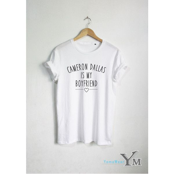 Cameron Dallas Is My Boyfriend T-Shirt Magcon Boys Shirt Fashion... ($16) ❤ liked on Polyvore