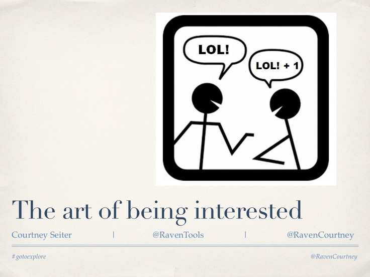 social-media-and-the-art-of-being-interested by Raven Internet Marketing Tools via Slideshare