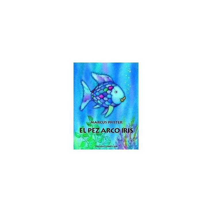 El pez arco iris/ The Rainbow Fish (Translation, Illustrated) (Paperback)