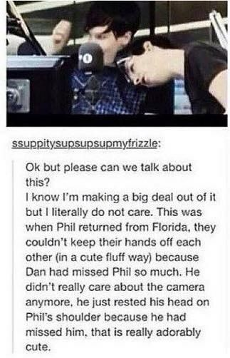 "I really love this post because it didn't turn it into a ""OmG THEyrE ToUCh1ng EaCH OtHER"" post. They really captured how they were feeling and didn't romanticize it at all. People need to realize that Dan and Phil love each other platonically. It's okay if you think they love each other romantically too but you can't deny that they love each other as friends more than anything"