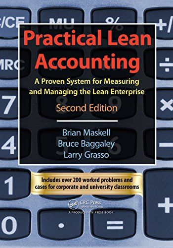 Practical Lean Accounting: A Proven System for Measuring and Managing the Lean Enterprise, Second Edition - http://www.darrenblogs.com/2017/02/practical-lean-accounting-a-proven-system-for-measuring-and-managing-the-lean-enterprise-second-edition/