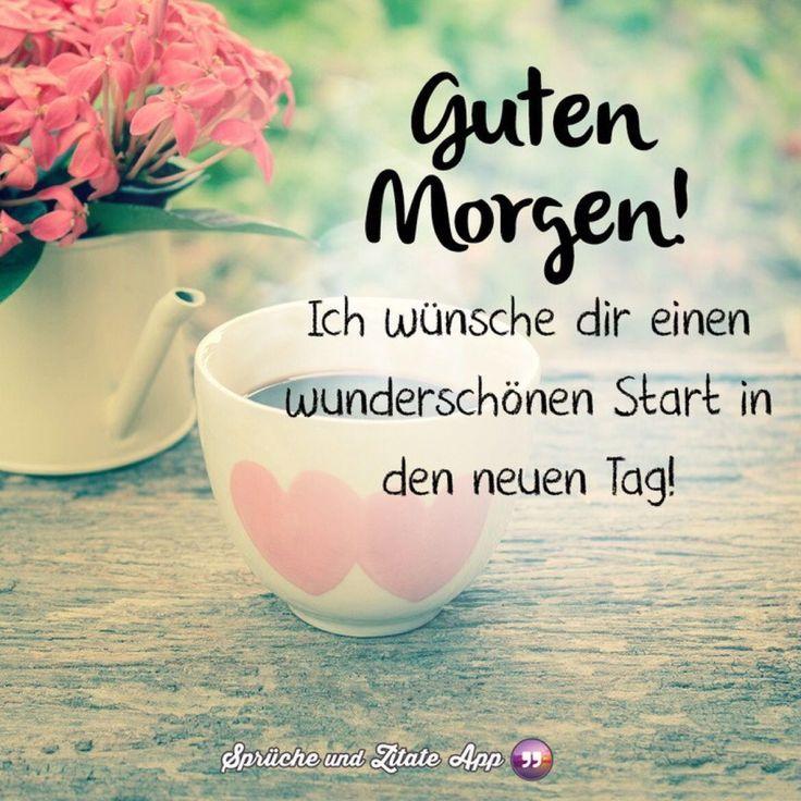 Gutenmorgen Guten Morgen Zitate Guten Morgen Schatz Und