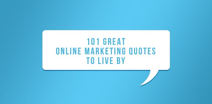 101 Great Digital Marketing #Quotes to Live By