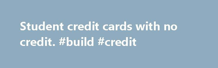 Student credit cards with no credit. #build #credit http://remmont.com/student-credit-cards-with-no-credit-build-credit/  #student credit cards with no credit # Types of student credit card with no credit The first card is the cash back card from wells Fargo. This is an excellent card for students because of the program on rewards it extends to college students. The card offers one percent full cash back on spending. The rewards earned can be deposited in your bank account, sent to you from…