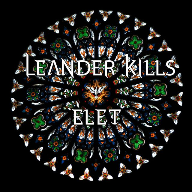 Élet | Leander Kills | http://ift.tt/2hxZeff | Added to: http://ift.tt/2fRUE5R #rock #spotify