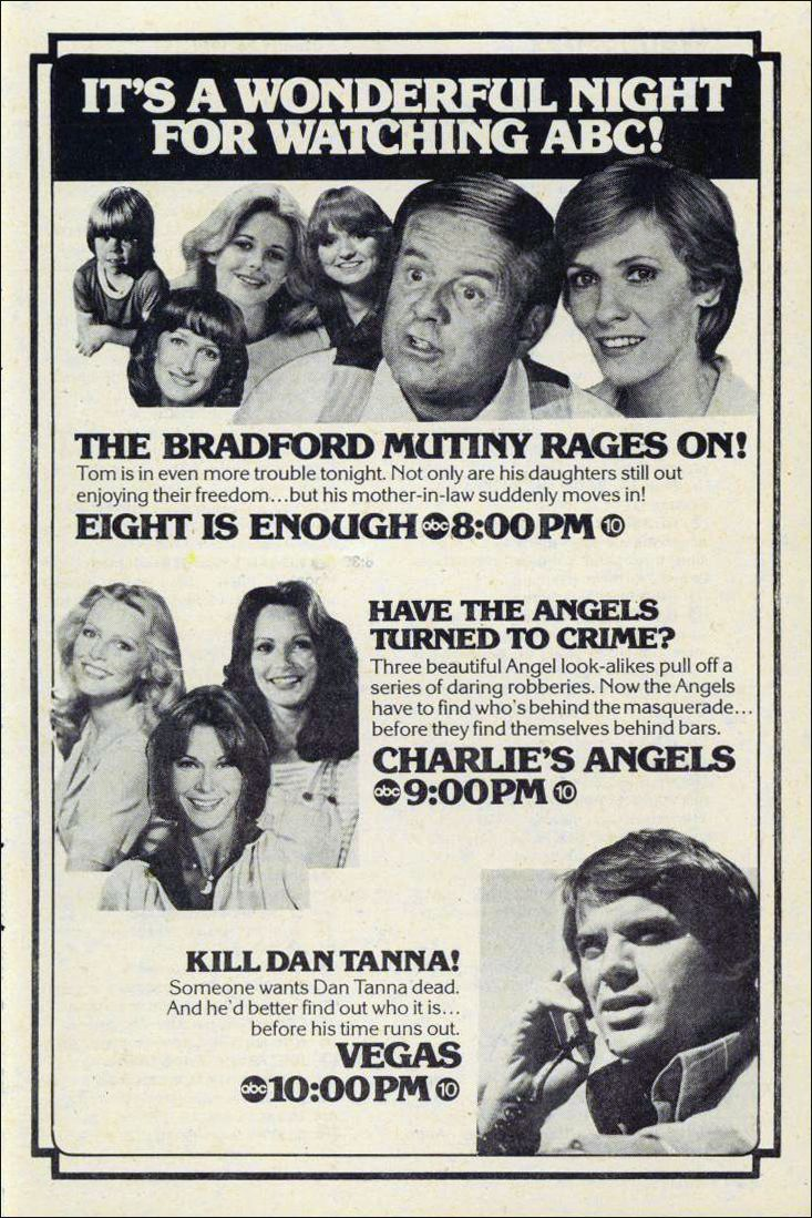 7/21/14  3:37p   ABC Programming Wed Night  7-10p  CST  1979 TV Guide  ''Eight is Enough'' 1977-81  ''Charlie's Angels'' 1976-81  & ''Vega$'' 1978-81  warnerarchive.tumblr.com