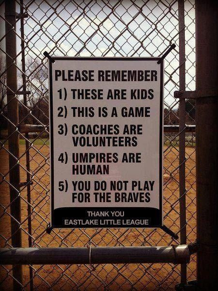 A sign like this should be on every field in every sport!  Sports build confidence & there is nothing that brakes a child down more than a parent screaming at them