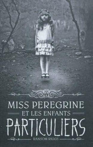 Miss peregrine et les enfants particuliers - Ransom Riggs - Bayard
